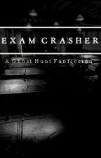 Exam Crasher [G H O S T  H U N T] by mashmato