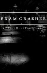 Exam Crasher [G H O S T  H U N T] by mashmato