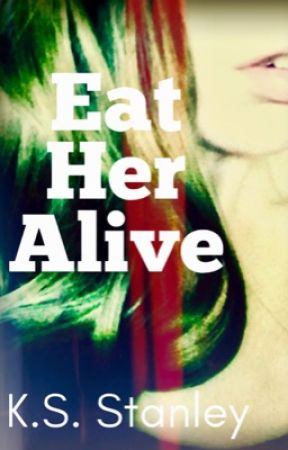 Eat Her Alive [18+] by KS_Stanley