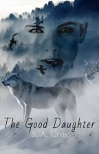 The Good Daughter by Hendrixx