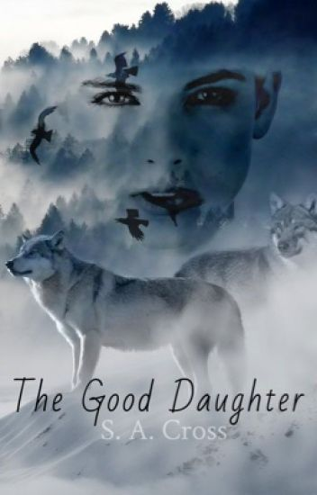 The Good Daughter (Editing. Coming Back Soon)