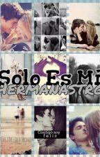 SOLO ES MI HERMANASTRO by MabeOrdonez25