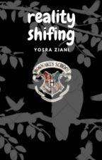 Reality Shifting by Yosra_Ziani