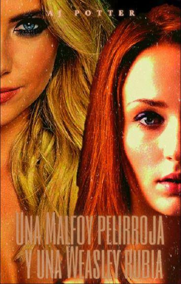 Una Malfoy pelirroja y una Weasley rubia [En edición]
