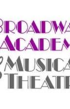 Broadway Academy by singerbroadwaygirl