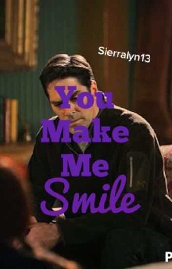 You Make Me Smile (Hotch Fanfic) *Completed* #Wattys2016