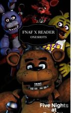 FNAF X READER ONE SHOTS by LITTLE1DINOOO