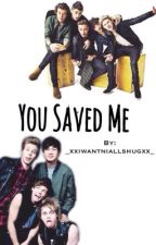 You Saved Me || 1D & 5SOS by _xxiwantniallshugxx_