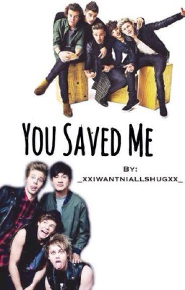 You Saved Me || 1D & 5SOS