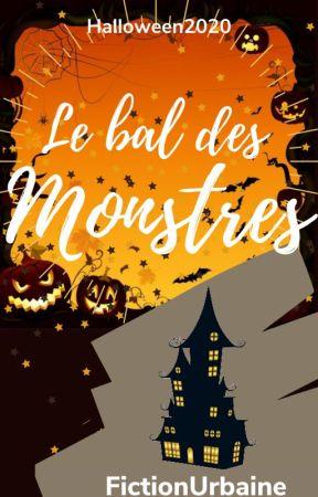 Le bal des monstres by WattpadFicUrbaineFR
