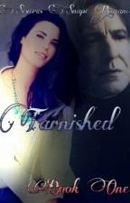 Tarnished | Severus Snape [Book One] by mikeymorphine92