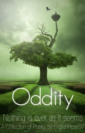 Oddity - A collection of Poetry by EnglishRose97