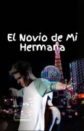 El Novio De Mi Hermana/ by citlaly_horan