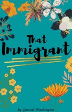 That Immigrant [Lams] by General-Washington