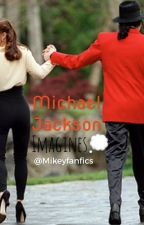Michael Jackson Imagines by Mikeyfanfics