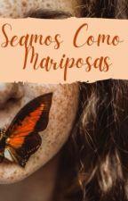 Seamos Como Mariposas by GAFS69