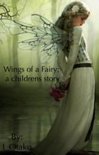 Wings of a Fairy, A childrens' story by I_Otaku