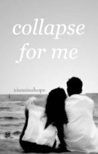 Collapse For Me // Austin Mahone by xiuminshope
