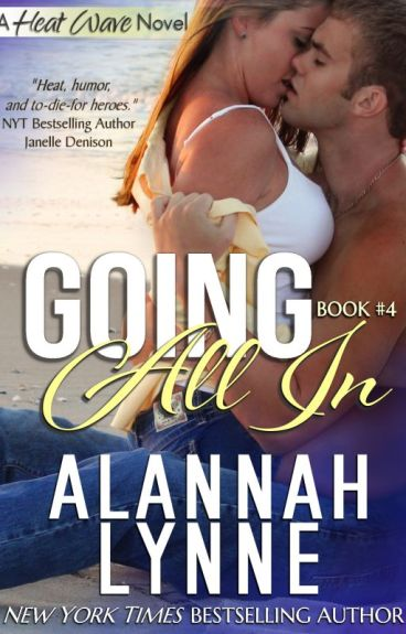 Going All In by AlannahLynne