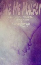 Save me malfoy (drarry fanfiction) by angelic_irwin