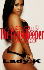 The HouseKeeper by LadyK30