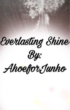 Everlasting Shine by AhoeforJunho