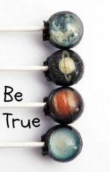 Be True by john_chan