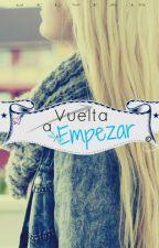 Vuelta a Empezar (Editando..) © ® by Silvia15