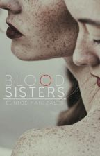 Blood Sisters (One-Shot) by ReadersDilemma