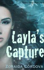 Layla's Capture - Layla's P.O.V by ZoraidaCordova
