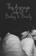 The average tale of Bailey and Brady by HopelesslyReckless
