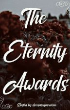The Eternity Awards by dreaminginreverie