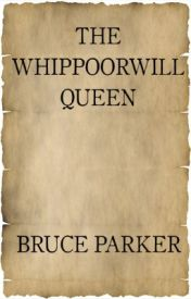 The Whippoorwill Queen by Bruce-Parker