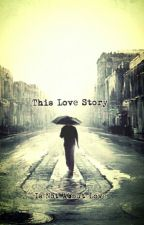This Love Story is Not About Love by Sky_0105