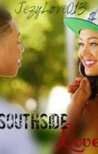 Southside Love(jacob latimore love story)First Book by baddiejez