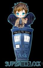 Ask SuperWhoLock! by Space_Pineapple