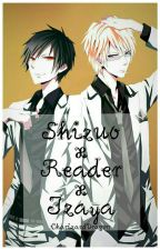 Shizuo x Reader x Izaya {Major Hiatus... Sorry} by CharizardDragon
