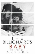 The multi billionaire BABY (COMPLETE'14) by ajelou
