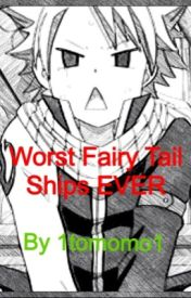 Worst Fairy Tail Ships EVER by 1tomomo1