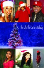 The Life: The Carter's Holiday (Sequel) [Finished] by ThaKid_Snapback
