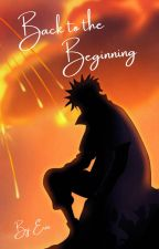 Back to the Beginning (Naruto Fanfic) by ErinDahl