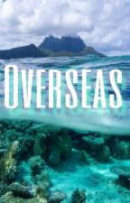 Overseas ( Lesbian Story) by wavvyhippy