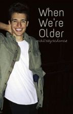 When We're Older | Chris Collins by khyraaa_