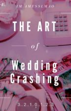 The Art Of Wedding Crashing by ILoveTaz