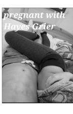 pregnant with hayes grier by weedcaniff