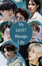 My GOT7 Shoujo Life by tlpwrites