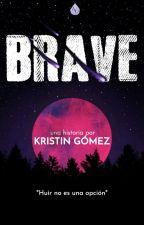 Brave by Kristtin