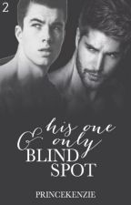 His One & Only Blind Spot by PrinceKenzie