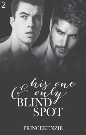 His One & Only Blind Spot