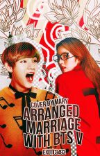 Arranged Marriage with BTS V by exotic9493